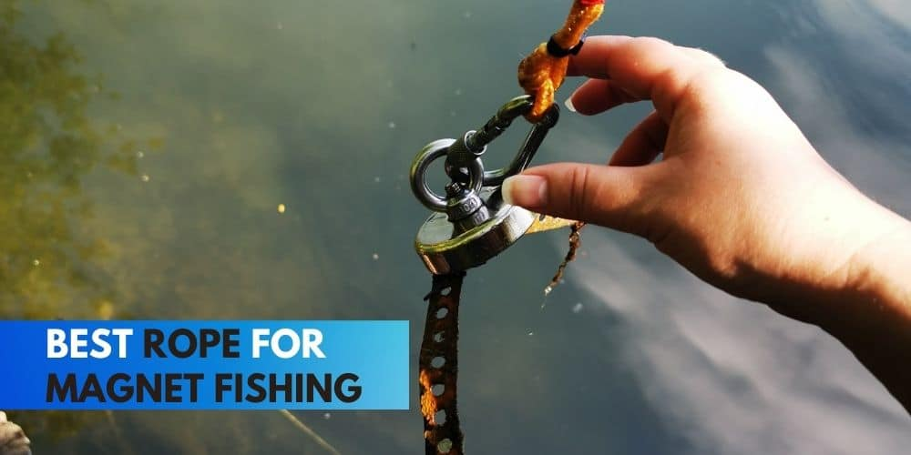 Best Rope for Magnet Fishing