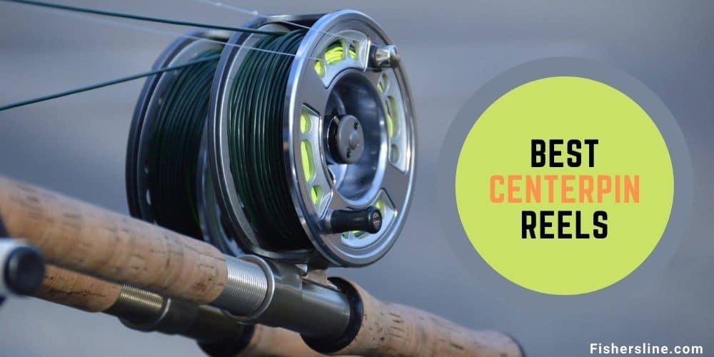 Best Centerpin Reels