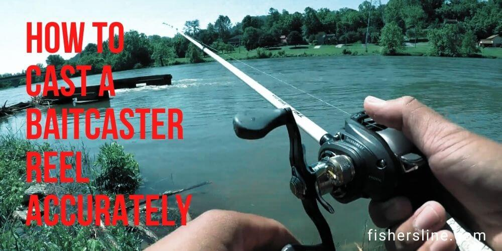 ATTACHMENT DETAILS How-to-Cast-a-Baitcaster-Reel-Accurately