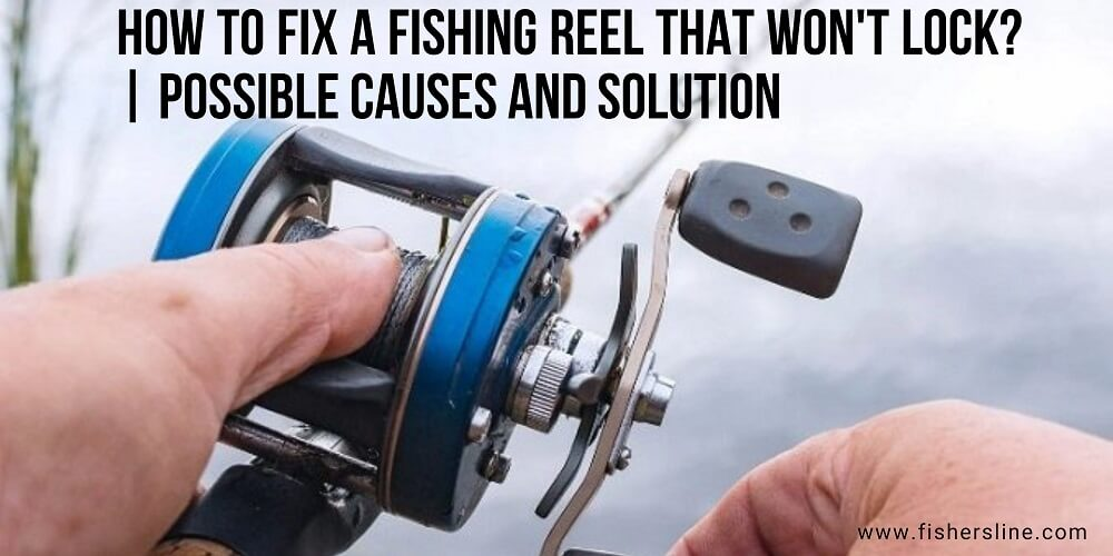 How-to-Fix-a-Fishing-Reel-That-wont-lock