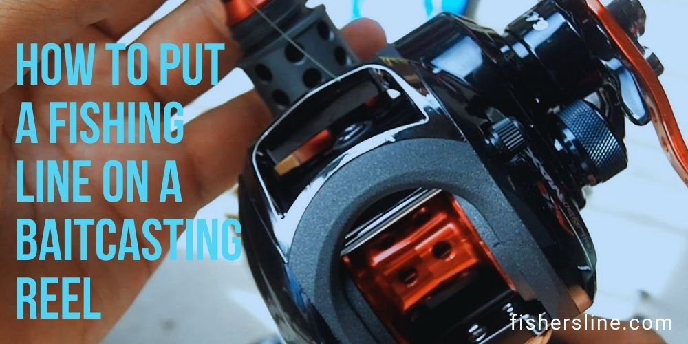 How-to-Put-a-Fishing-Line-on-a-Baitcasting-Reel