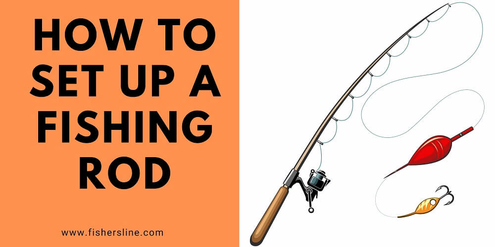 How-to-set-up-a-fishing-rod
