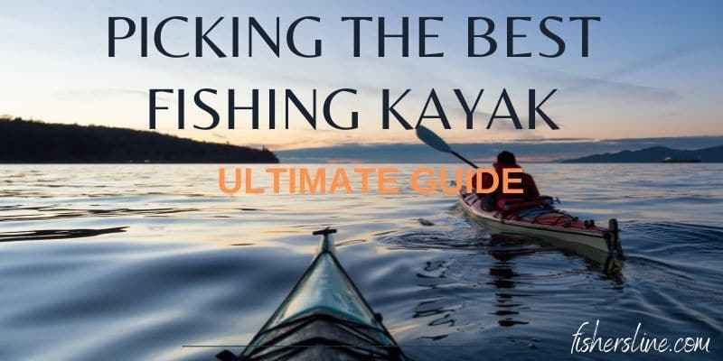 picking the best fishing kayak under 1000 ultimate guide