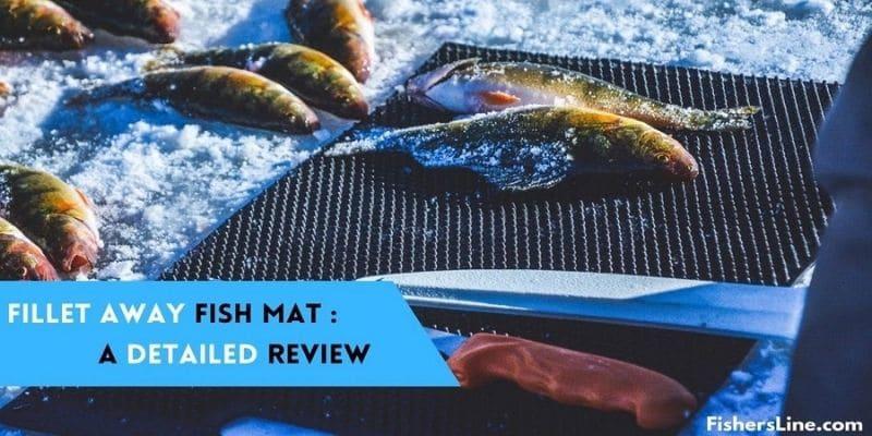 Fillet Away Fish Mat A Detailed Review